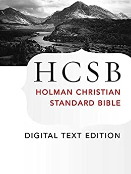 The Holy Bible: HCSB Digital Text Edition: Holman Christian Standard Bible Optimized for Digital Readers by [Staff, Holman Bible Editorial]