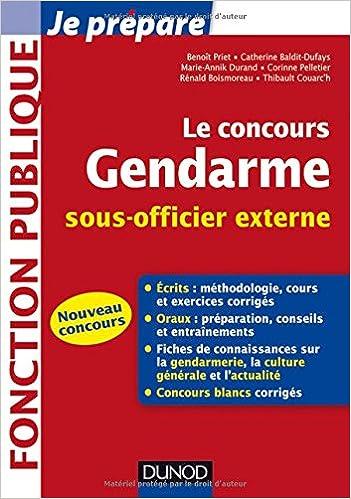 Le concours Gendarme sous-officier externe Je prépare: Amazon.es: Benoît Priet, Catherine Baldit-Dufays, Marie-Annik Durand, Corinne Pelletier, ...