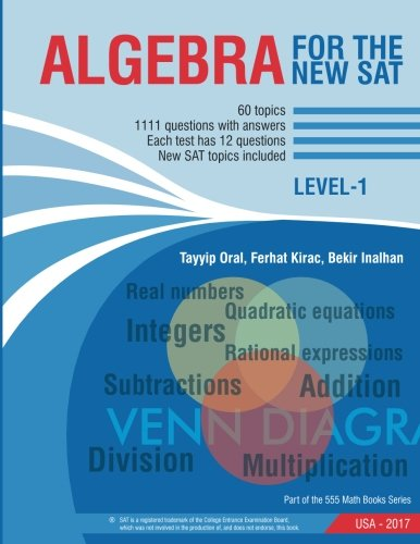 Algebra for The  New Sat: 1111 Questions with Answers (555 math books series)