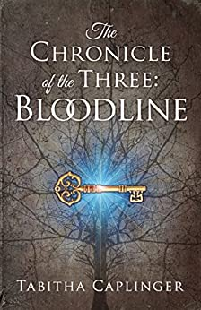 The Chronicle of the Three: Bloodline by [Caplinger, Tabitha]