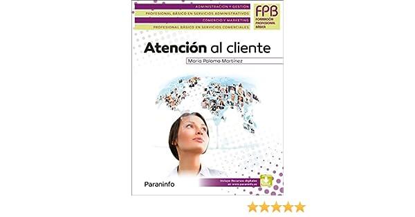 Atención al cliente (Administracion Y Gestion): Amazon.es: PALOMO ...