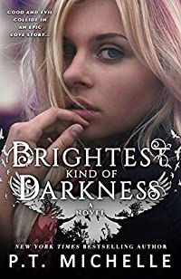 Brightest Kind Of Darkness by P.T. Michelle ebook deal