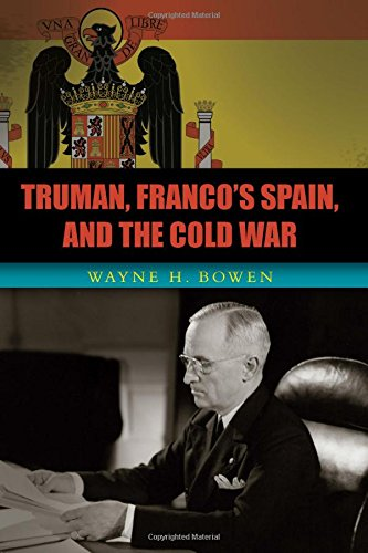 Truman, Franco's Spain, and the Cold War