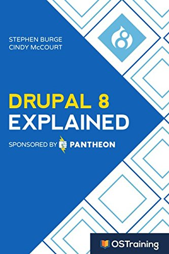 Book cover from Drupal 8 Explained: Your Step-by-Step Guide to Drupal 8 by Stephen Burge