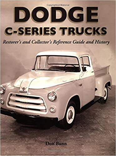 Book Dodge C-Series Trucks: A Restorer's and Collector's Reference Guide and History