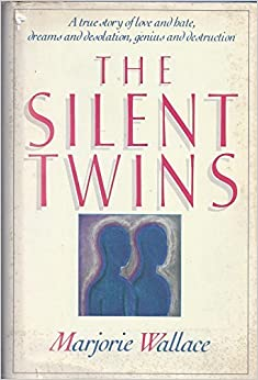 The Silent Twins: A true story of love and hate, dreams and desolation, genius and destruction