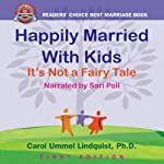 Happily Married with Kids: It's Not a Fairy Tale | Carol Ummel Lindquist