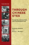 img - for Through Chinese Eyes: Tradition, Revolution, and Transformation (Eyes Books Series) book / textbook / text book