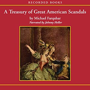 A Treasury of Great American Scandals Audiobook