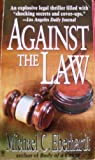 img - for Against the Law by Michael C. Eberhardt (1996-11-01) book / textbook / text book