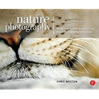 Nature Photography: Insider Secrets from the World's Top Digital Photography Professionals