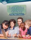 Smart Online Searching: Doing Digital Research (Searchlight Books What Is Digital Citizenship?)