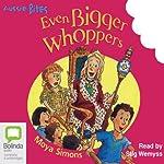Even Bigger Whoppers: Aussie Bites   Moya Simons