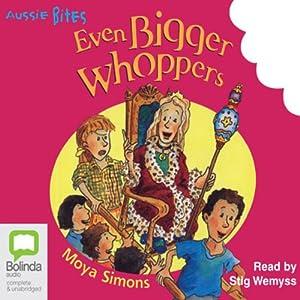 Even Bigger Whoppers: Aussie Bites Audiobook