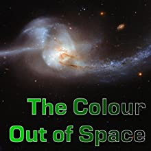 The Colour Out of Space Audiobook by H. P. Lovecraft Narrated by Felbrigg Napoleon Herriot