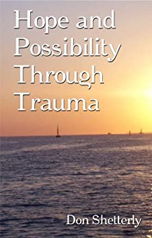 Hope And Possibility Through Trauma by [Shetterly, Don ]