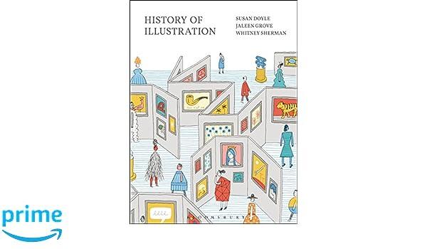 History of illustration susan doyle jaleen grove whitney sherman history of illustration susan doyle jaleen grove whitney sherman 9781501342110 amazon books fandeluxe Gallery