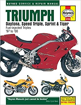 Triumph Fuel Injected Triples 1997 - 2005 (Haynes Service and Repair Manuals)