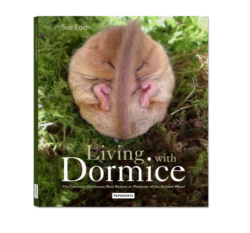 Living With Dormice: The Common Dormouse, Real Rodent or Phantom of the Ancient Wood