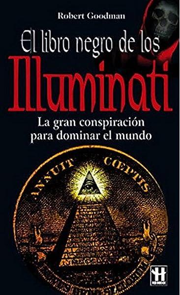 Libro negro de los illuminati, el: La gran conspiración para ...