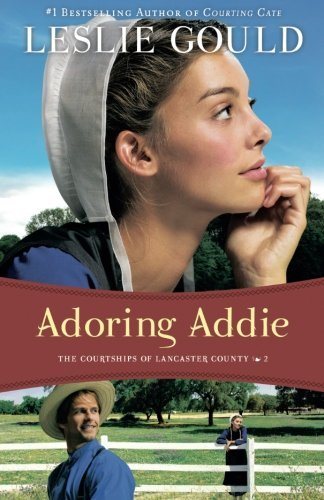 Adoring Addie (The Courtships of Lancaster County)