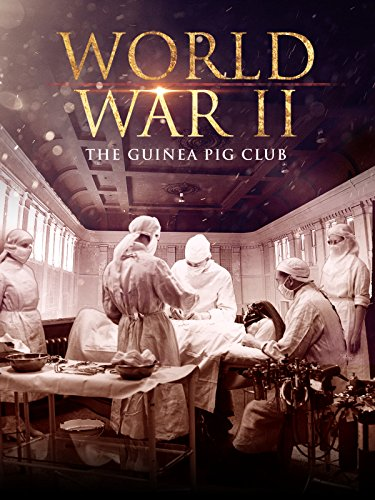 World War II: The Guinea Pig Club