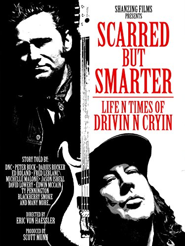 Drivin' N' Cryin' - Scarred But Smarter: Life N Times Of Drivin' N' Cryin'