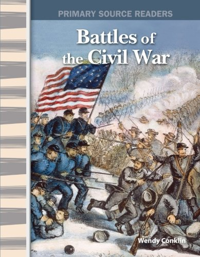 Battles of the Civil War: Expanding & Preserving the Union (Primary Source - Military And Oakley Government