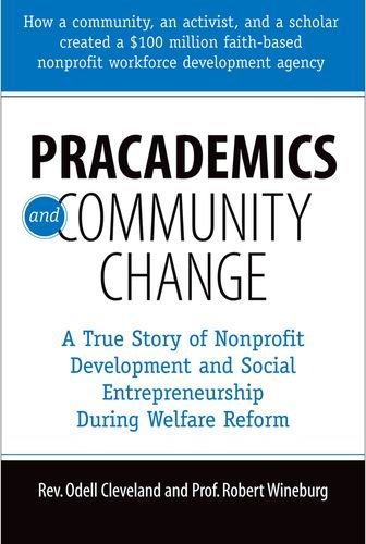 Pracademics and Community Change: A True Story of Nonprofit Development and Social Entrepreneurship During Welfare Refor