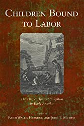 Children Bound to Labor: The Pauper Apprentice System in Early America