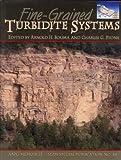 Fine-Grained Turbidite Systems, A. H. Bouma, 0891813535