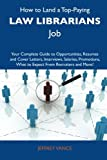 How to Land a Top-Paying Law Librarians Job, Jeffrey VanCe, 1486121314