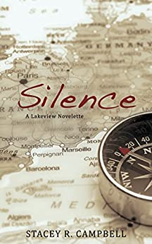 Silence: A Lakeview Novelette by [Campbell, Stacey R.]