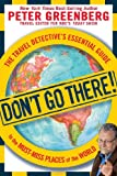 Don't Go There!, Peter Greenberg, 1605299944