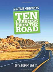 By Alastair Humphreys - Ten Lessons from the Road (Reprint)
