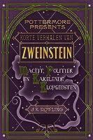 Korte verhalen van Zweinstein: macht, politiek en kakelende klopgeesten (Pottermore Presents (Nederlands))