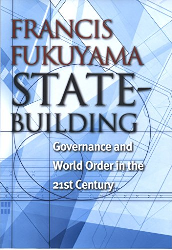 State Building: Governance and World Order in the 21st Century (Messenger Lectures)