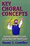 img - for Key Choral Concepts: Teaching Techniques and Tools to Help Your Choir Sound Great book / textbook / text book