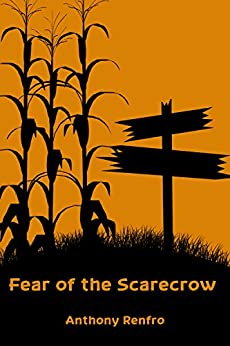Fear of the Scarecrow by [Renfro, Anthony]