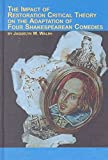 The Impact of Restoration Critical Theory on the Adaptation of Four Shakespearean Comedies 9780773477223