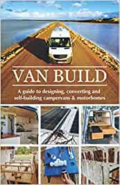 Van Build: A complete DIY guide to designing, converting and ...
