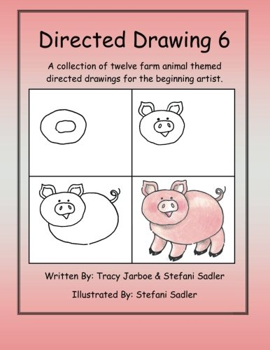 Directed Drawing 6: A collection of twelve farm animal themed directed drawings for the beginning artist. (Volume 6)