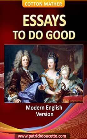 essays do good cotton mather summary Good essays: cotton mather and the salem witch trials of 1692 - cotton mather and the salem witch trials cotton does not do well in cold areas with temperatures.