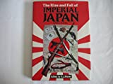 The Rise and Fall of Imperial Japan, 1894-1945