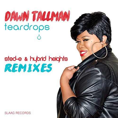 Teardrops (Sted-E & Hybrid Heights Remixes)