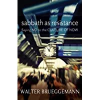 Sabbath as Resistance: Saying No in the Culture of Now