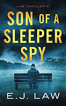 Son of a Sleeper Spy (English Edition) por [Law, E.J.]