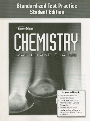 Glencoe Science Chemistry Matter and Change: Standardized Test Practice