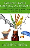 Evidence-Based Essential Oil Therapy: The Ultimate Guide to the Therapeutic and Clinical Application of Essential Oils