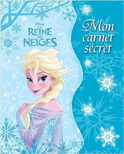 Ebooks téléchargements gratuits La Reine des Neiges, Mon carnet secret in French DJVU 2014644950